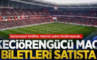 Samsunspor-Keçiörengücü maçı biletleri satışta