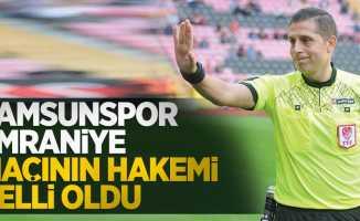 Samsunspor - Ümraniye maçının hakemi belli oldu