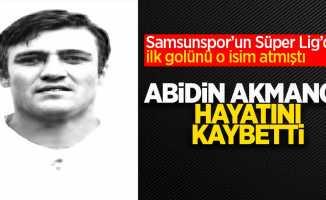 Samsunspor'un Süper Lig'deki ilk golünü o isim atmıştı... Abidin Akmanol hayatını kaybetti