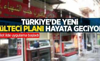 Türkiye'de yeni mülteci planı hayata geçiyor! Pilot ilde uygulama başladı