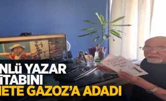 Ünlü yazar kitabını Mete Gazoz'a adadı