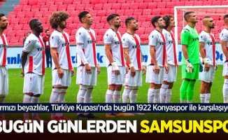 Kırmızı beyazlılar, Türkiye Kupası'nda bugün 1922 Konyaspor ile karşılaşıyor... Bugün Günlerden SAMSUNSPOR