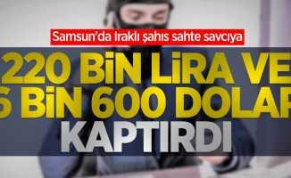 Samsun'da Iraklı şahıs sahte savcıya 220 bin lira ve 6 bin 600 dolar kaptırdı