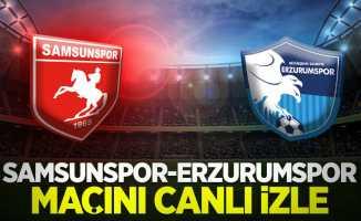 Samsunspor-Erzurumspor maçını canlı izle