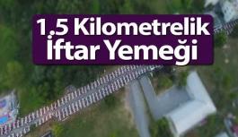 1.5 Kilometrelik İftar Sofrasında Oruç Açıldı.