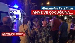 Atakum'da Küçük Çocuğa Otomobil Çarptı!