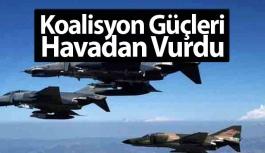 Koalisyon Güçleri Havadan Vurdu
