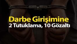 2 Tutuklama, 10 Gözaltı