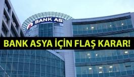 Bank Asya İçin Flaş Karar!