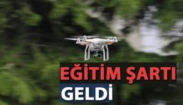 Drone İçin Eğitim Şartı