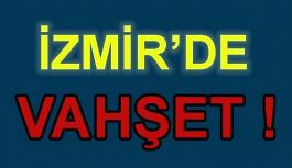 İzmir'de eski koca dehşeti sonucu 1 ölü, 1 yaralı