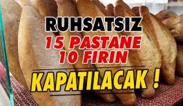 Ruhsatsız 15 Pastane ve 10 Sığınmacı Fırını Belirlendi