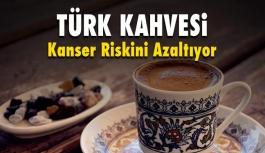 Türk Kahvesi Kanser Riskini Azaltıyor
