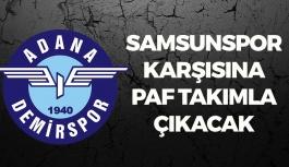 Adana Demirspor, Samsunspor Karşısına PAF Takımla Çıkacak