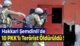 Hakkari'de 10 PKK'lı Terörist Öldürüldü !