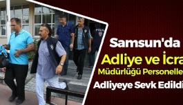 Samsun'da Adliye ve İcra Müdürlüğü Personelleri Adliyeye Sevk Edildi !