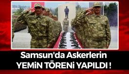 Samsun'da Askerlerin Yemin Töreni Yapıldı