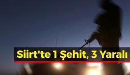 Siirt'te 1 Şehit, 3 Yaralı