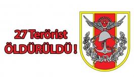 27 Terörist Öldürüldü !