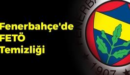 Fenerbahçe'de FETÖ Temizliği