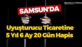 Samsun'da Yakalanan Genç 5 Yıl 6 Ay 20 Gün Hapis Cezası Aldı