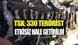 TSK: 330 terörist etkisiz hale getirildi!