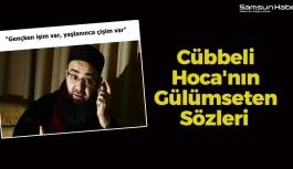 Cübbeli Hoca'nın Gülümseten Sözleri