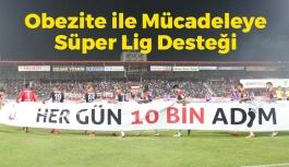Obezite İle Mücadeleye Süper Lig Desteği