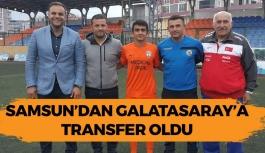 Samsun'dan Galatasaray'a Transfer Oldu