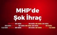 MHP'de Şok İhraç