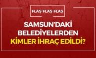 Samsun'daki Belediyelerden İhraç Edilenlerin İsim Listesi