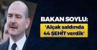 Bakan Soylu: 'Alçak saldırıda 44 şehit verdik'