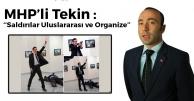 """MHP İl Başkanı Tekin: """"Terör Saldırıları Uluslararası ve Organize''"""