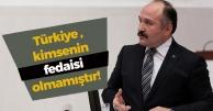 'Türkiye Cumhuriyeti, kimsenin fedaisi olmamıştır'