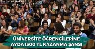 Üniversite Öğrencilerine Ayda Bin 300 TL Kazanma Şansı