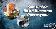 Samsun'da Hasta Kurtarma Operasyonu