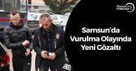 Samsun'da Vurulma Olayında Yeni Gözaltı