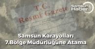 Samsun Karayolları 7.Bölge Müdürlüğüne  Atama