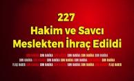 227 Hakim ve Savcı Meslekten İhraç Edildi