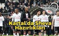 Beşiktaş'ta Sheva Maçı Hazırlıkları
