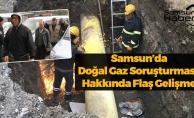 Samsun'da Doğal Gaz Kesintisi İle İlgili Flaş Gelişme