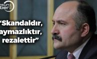 Erhan Usta: 'Skandaldır, aymazlıktır, rezalettir'