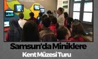 Samsun'da Miniklerden Kent Müzesi Turu