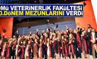 OMÜ Veterinerlik Fakültesi 10.dönem mezunlarını verdi