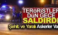 Teröristlerce dün gece roketatarlı saldırı yapıldı