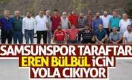 Samsunspor taraftarı Eren Bülbül için yola çıkıyor