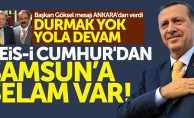 Cumhurbaşkanı Erdoğan'ın Samsun'a selamı var