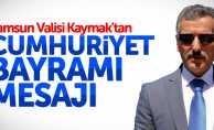 Samsun Valisi Kaymak'tan Cumhuriyet Bayramı mesajı