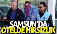 Samsun'da otelde hırsızlık
