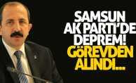 Samsun AK Parti'de deprem! Başkan görevden alındı